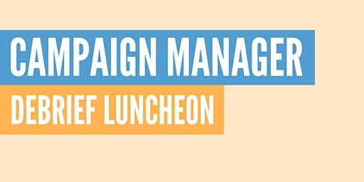 Campaign Manager Debrief Luncheon
