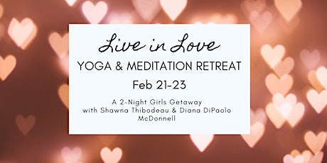 Live in Love Yoga & Meditation Retreat Niagara tickets