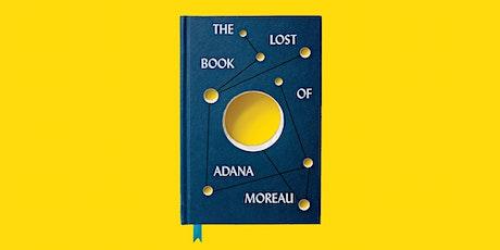 The Lost Book of Adana Moreau Book Release! tickets