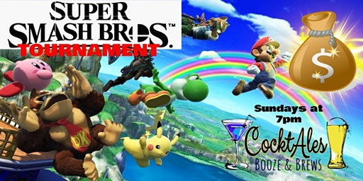 Super Smash Tournament! Cash Prize at CocktAles