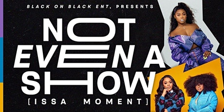 Not Even A Show [Issa Moment] Ft. Ajanee, The Amours & Brik.Liam tickets