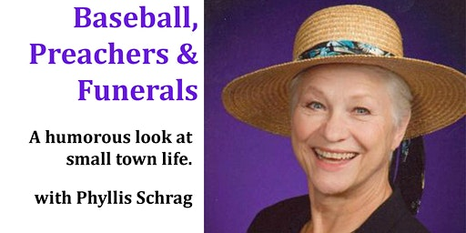 Baseball, Preachers and Funerals with Phyllis Schrag