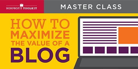 How to Maximize the Value of a Blog—Webinar tickets