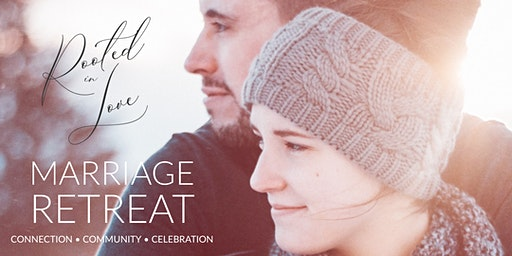 """Rooted in Love"" Marriage Retreat"