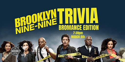 Brooklyn Nine-Nine Trivia - March 9th, 7:30pm - Hudsons Saskatoon