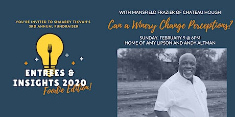 Entrees and Insights: Can a Winery Change Perceptions? tickets