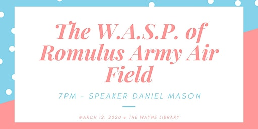 The WASP of the Romulus Army Air Field