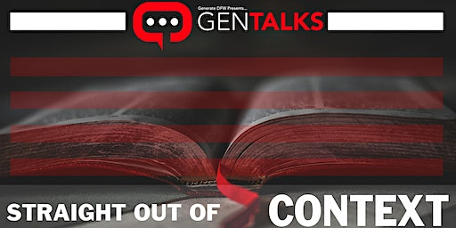 STRAIGHT OUT OF CONTEXT:  A Conversation About Biblical Truth