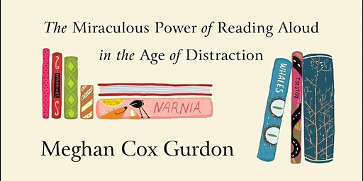 The Power of Reading Aloud with Meghan Cox Gurdon