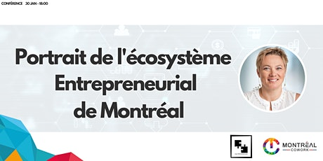 Portrait de l'écosystème entrepreneurial de Montréal tickets