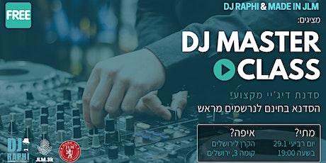 DJ Master class by DJ Raphi tickets