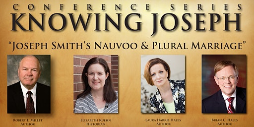 St. George Conference: Joseph Smith & Nauvoo Plural Marriage