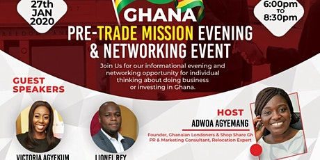 Ghana Pre-Trade Mission Evening & Networking Event (London 27.01.2020) tickets