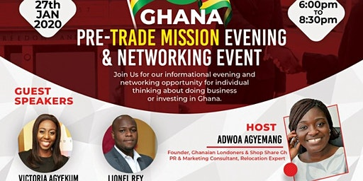 Ghana Pre-Trade Mission Evening & Networking Event (London 27.01.2020)