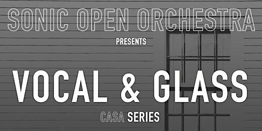 Sonic Open Orchestra Presents Vocal & Glass (CASA Series)