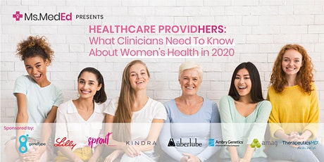 Healthcare ProvidHERS: What Clinicians Need to Know About Women's Health in 2020 tickets