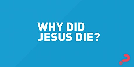 Alpha - Why Did Jesus Die? tickets