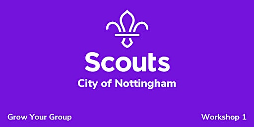 City of Nottingham - Grow Your Group; Workshop 1