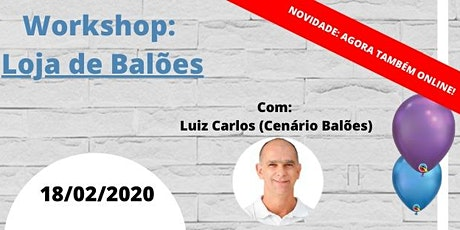 "Workshop ""Loja de Balões""  - Com Luiz Carlos (Cenário Balões) ingressos"