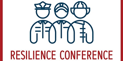 Resilience Conference for Public Safety Workers & Families