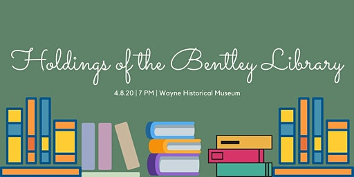 Holdings of the Bentley Library