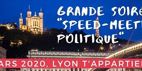 speed-meeting politique - Lyon 2020 billets