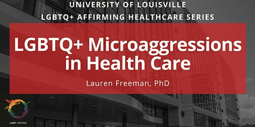 LGBTQ+ Microaggressions in Health Care