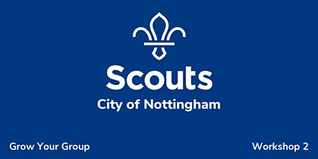 City of Nottingham - Grow Your Group; Workshop 2 tickets