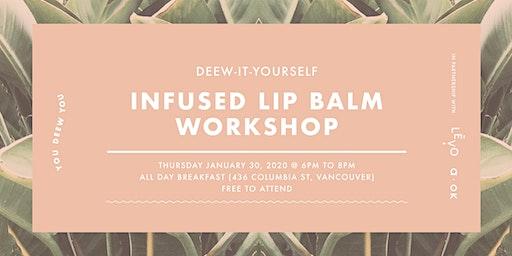 Deew It Youself (DIY): Infused Lip Balm Workshop