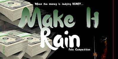 Make it Rain Competition (2 Drink Min. + Bring Singles/Cash)
