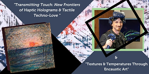 CULTIVATE SciArt Happy Hour - Encaustic Techno Touch