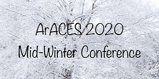 ArACES 2020 Mid-Winter Conference