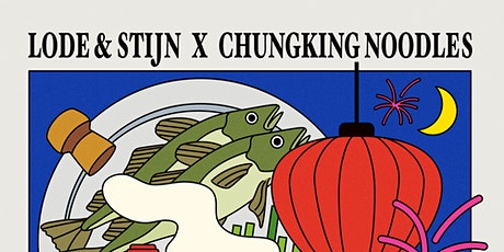 Lode&Stijn x Chungking Noodles Chinese New Year Banquet Tickets
