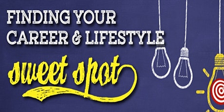Finding Your Career and Lifestyle Sweet Spot tickets