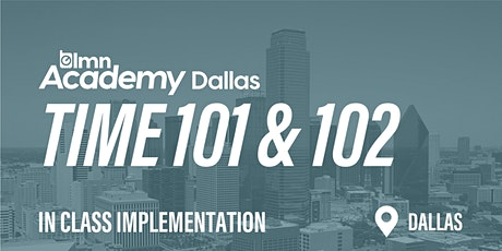 LMN Time 101 & 102 In Class Implementation - Dallas, TX tickets