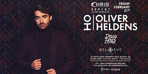 Oliver Heldens & Disco Fries | IRIS ESP101 Learn to Believe | Friday Feb 21 THIS SHOW WILL 100% SELL OUT