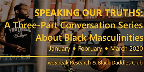 Speaking Our Truths: A Three-Part Conversation about Black Masculinities tickets