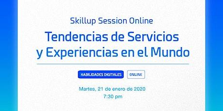 Tendencias de Servicios y Experiencias en el Mundo | Skillup Session entradas
