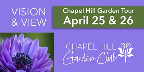 Chapel Hill Garden Tour April 17, 10:00 a.m. - 4:00 p.m. and April 18, 2021 11:00 a.m. - 4:00 p.m. tickets