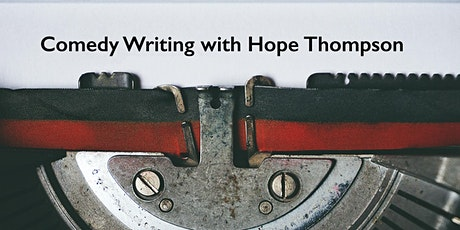 Introduction to Comedy Writing with Hope Thompson tickets