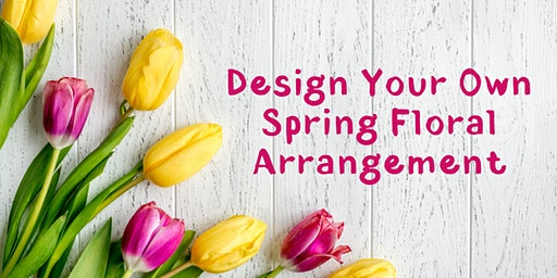 Spring Arrangement Workshop