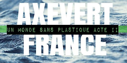 Axevert France conférence:  un monde sans plastique acte 2