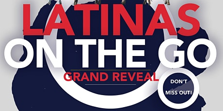 The Grand Reveal of Latinas On The Go tickets