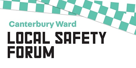 Canterbury Local Safety Forum 2020 tickets