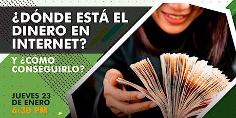 ¿Dónde Está El Dinero En Internet? y ¿Cómo Conseguirlo? boletos