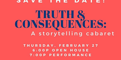 Truth & Consequences: a storytelling cabaret