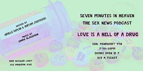 Seven Minutes In Heaven - The Sex News Podcast tickets
