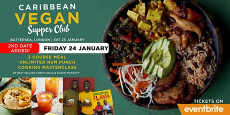 2ND DATE ADDED: Original Flava's Caribbean Vegan Supperclub & Masterclass #VEGANUARY Special tickets