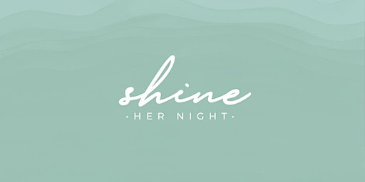 HER Night: SHINE