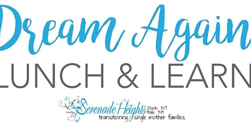 Dream Again Lunch & Learn   Join us for a light lunch and learn what we do!